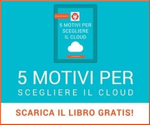 5 motivi per scegliere il cloud